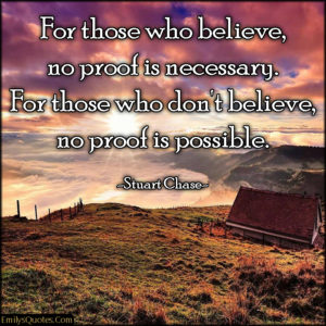emilysquotes-com-believe-proof-necessary-possible-inspirational-faith-stuart-chase